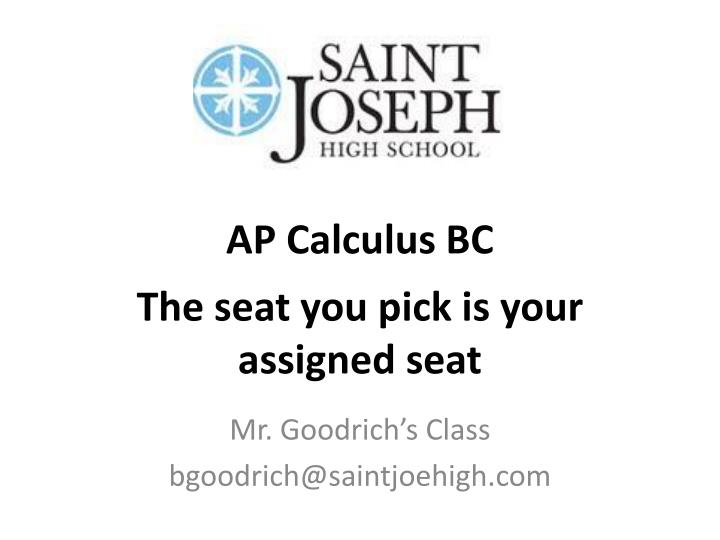 ap calculus bc the seat you pick is your assigned seat n.