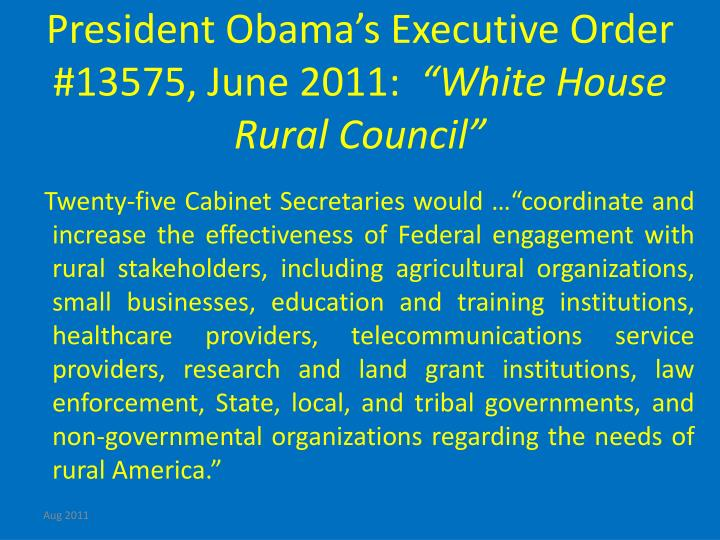President Obama's Executive Order #13575, June 2011: