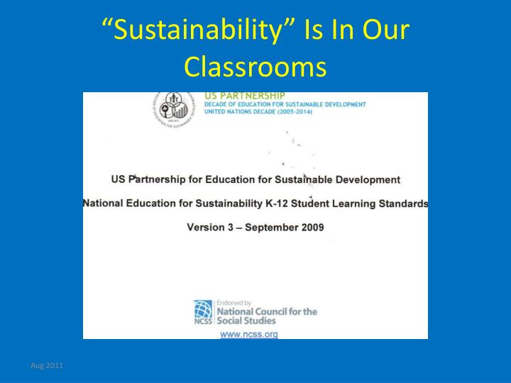 """""""Sustainability"""" Is In Our Classrooms"""