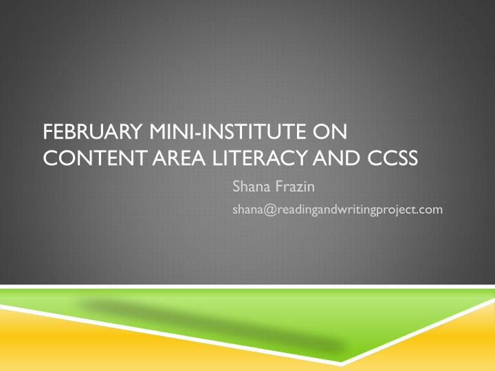 february mini institute on content area literacy and ccss n.