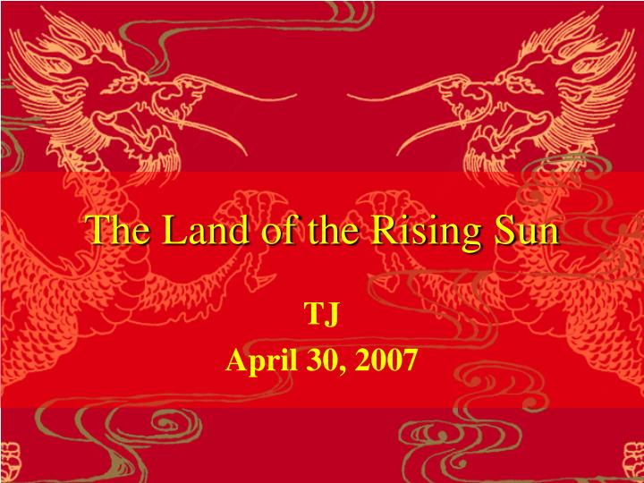 the land of the rising sun n.
