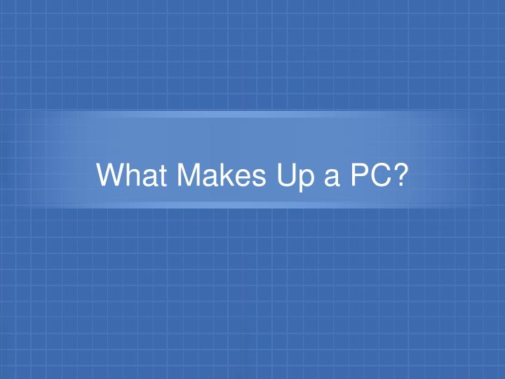 what makes up a pc n.