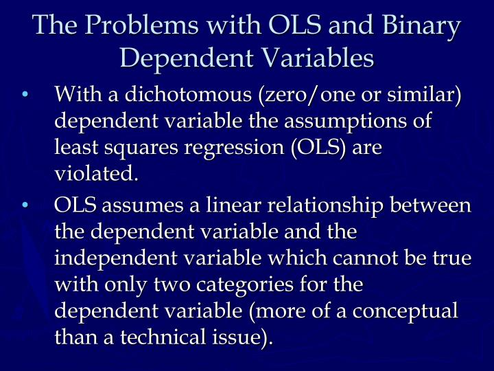 The problems with ols and binary dependent variables