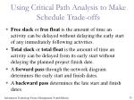 using critical path analysis to make schedule trade offs