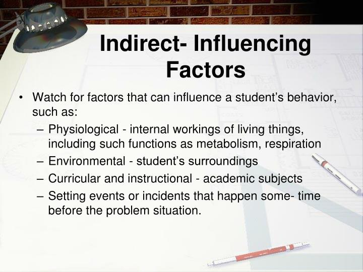 Indirect- Influencing Factors