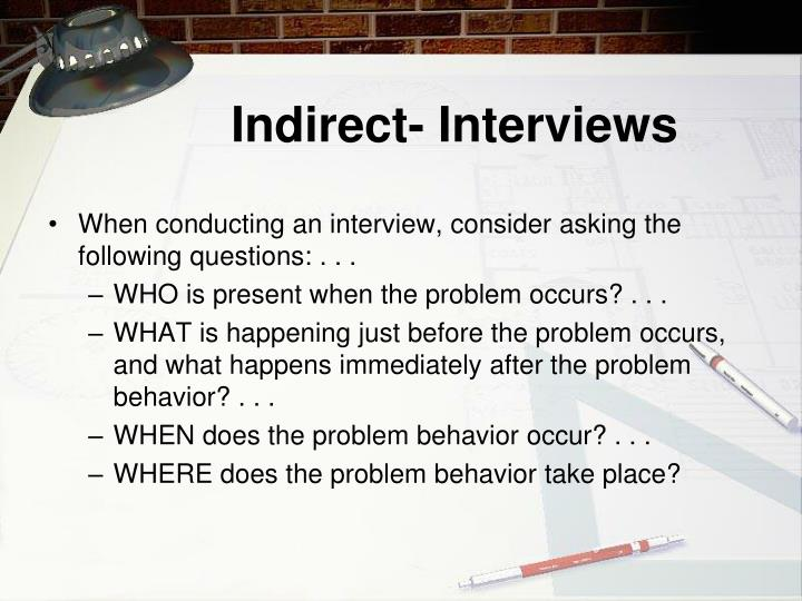 Indirect- Interviews