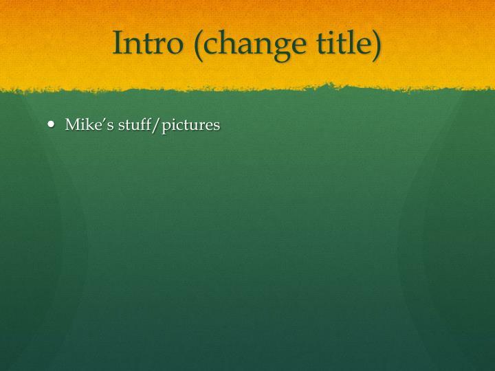 Intro change title
