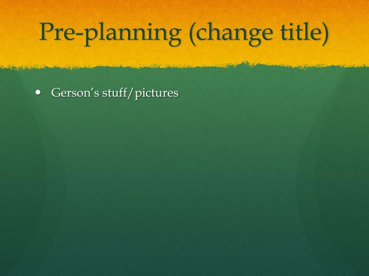 Pre planning change title