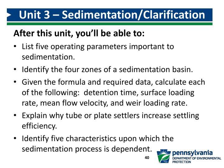 Unit 3 – Sedimentation/Clarification