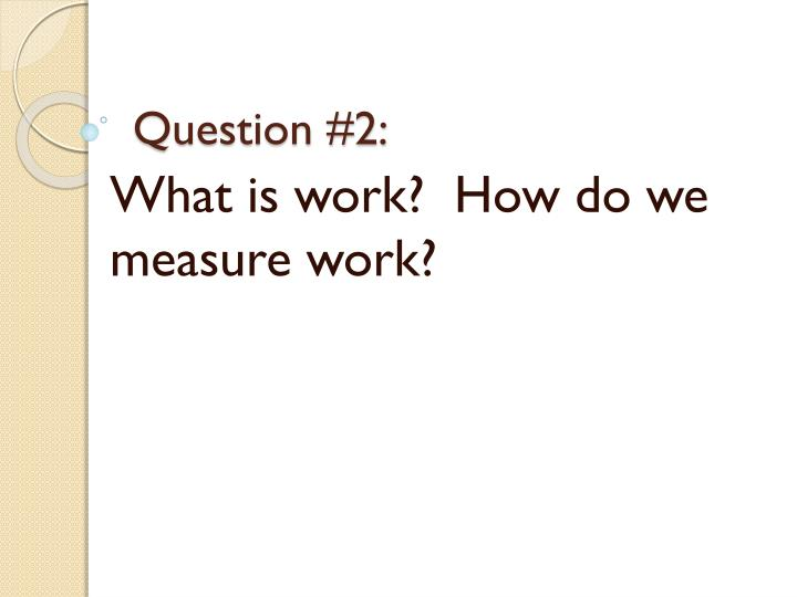 Question #2: