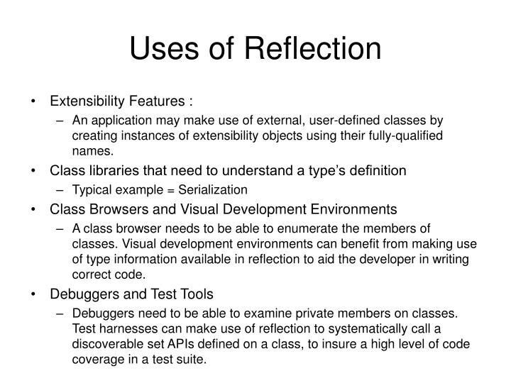 Uses of Reflection