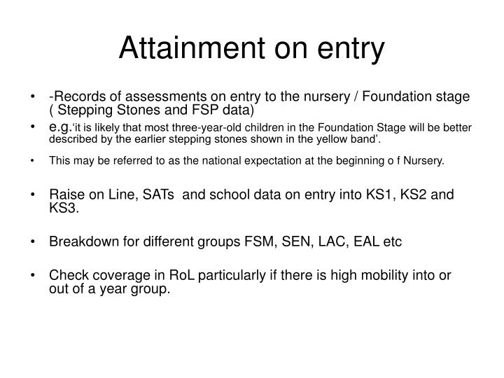 Attainment on entry