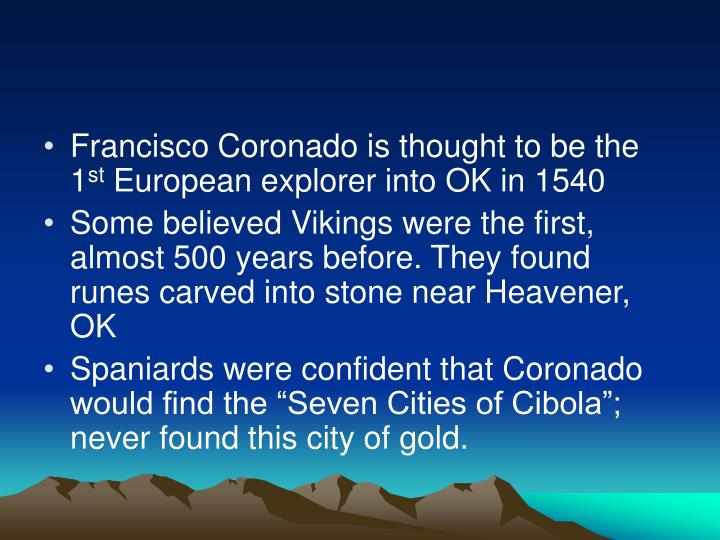 Francisco Coronado is thought to be the 1