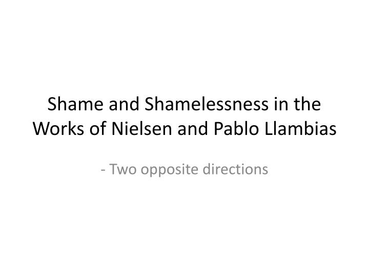shame and shamelessness in the works of nielsen and pablo llambias n.