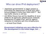 who can drive ipv6 deployment