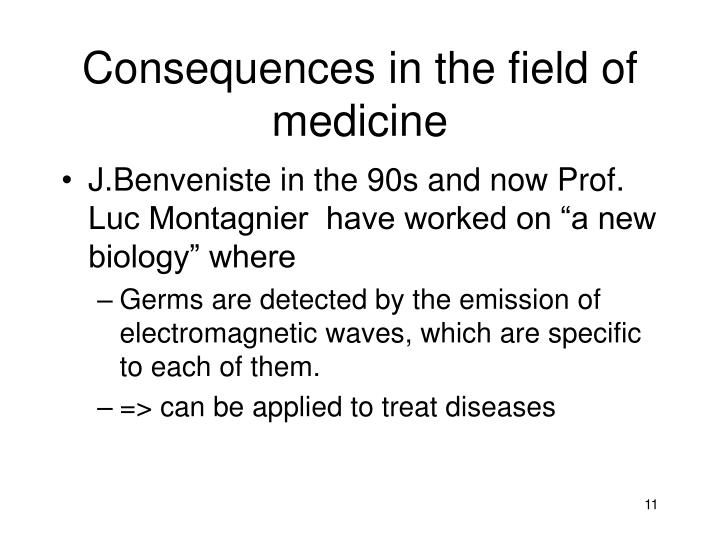 Consequences in the field of medicine