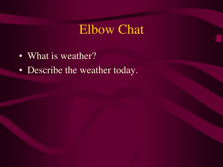 Elbow chat
