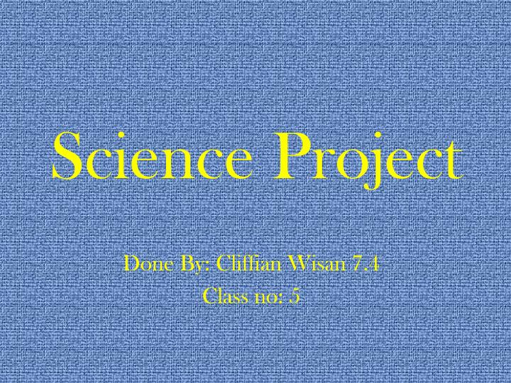 ppt - science project powerpoint presentation