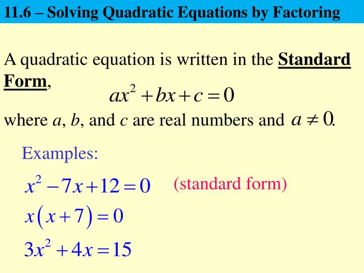 Ppt 116 Solving Quadratic Equations By Factoring Powerpoint