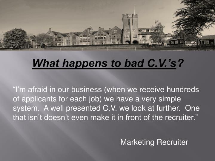 What happens to bad C.V.'s
