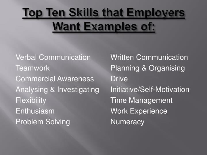 Top Ten Skills that Employers Want Examples of: