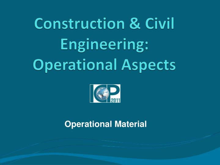 Construction civil engineering operational aspects