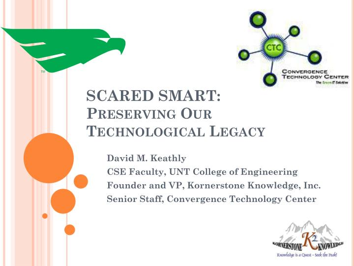Scared smart preserving our technological legacy
