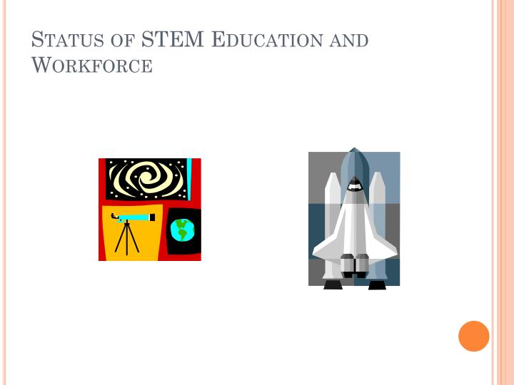 Status of stem education and workforce