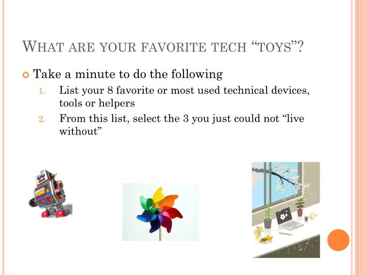 "What are your favorite tech ""toys""?"