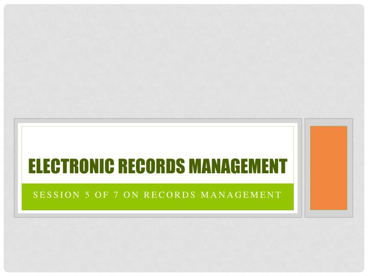 electronic records management n.