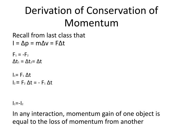 Derivation of Conservation of Momentum