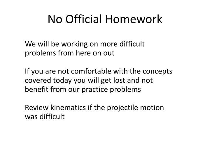 No Official Homework