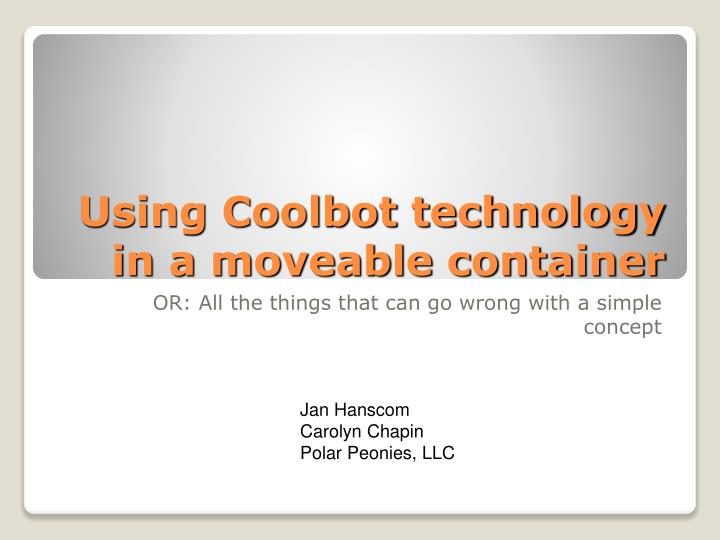 using coolbot technology in a moveable container n.