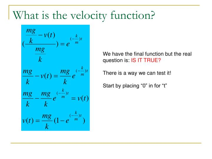 What is the velocity function?