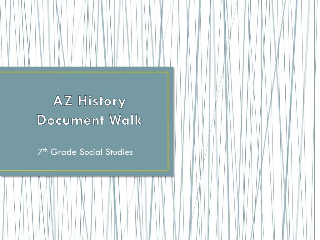 ppt az history document walk powerpoint presentation id 6820067