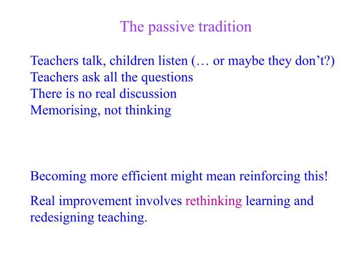 The passive tradition