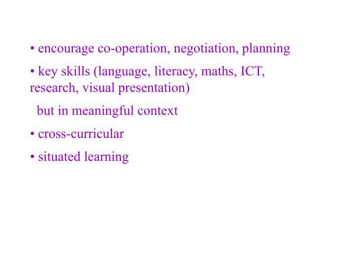 encourage co-operation, negotiation, planning