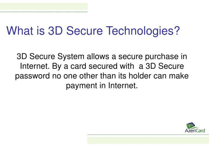 What is 3D Secure Technologies?