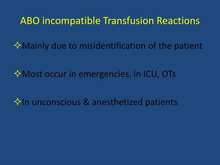 ABO incompatible Transfusion Reactions