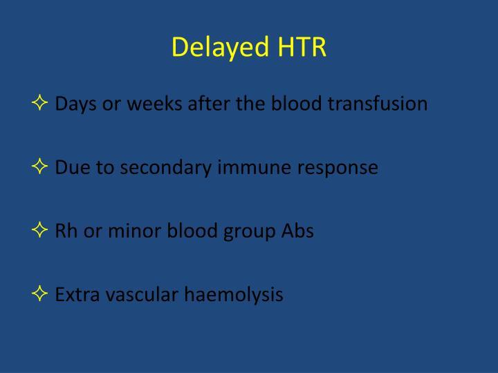 Delayed HTR