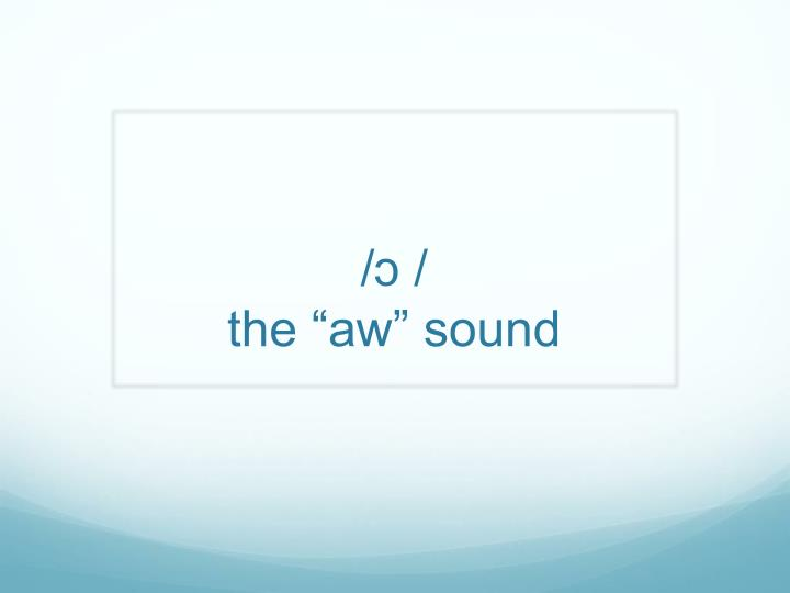 the aw sound n.