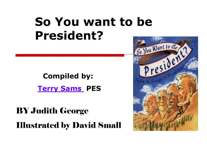 so you want to be president n.