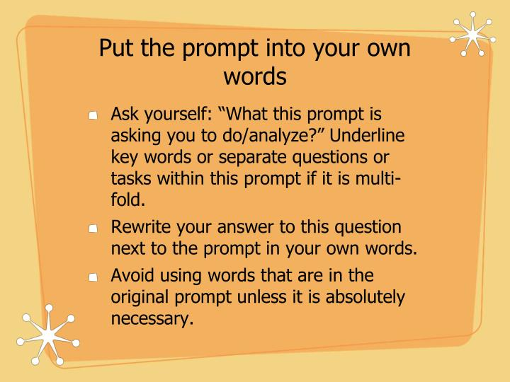 Put the prompt into your own words