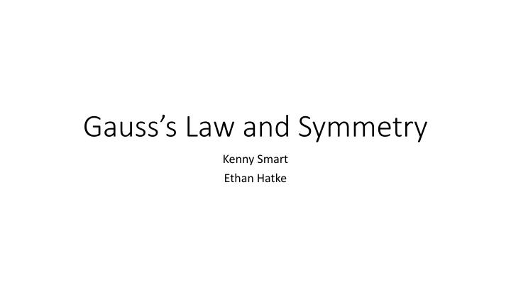 Gauss s law and symmetry