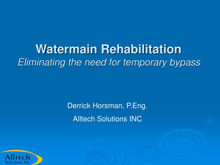 watermain rehabilitation eliminating the need for temporary bypass n.
