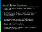 identify linked customers1