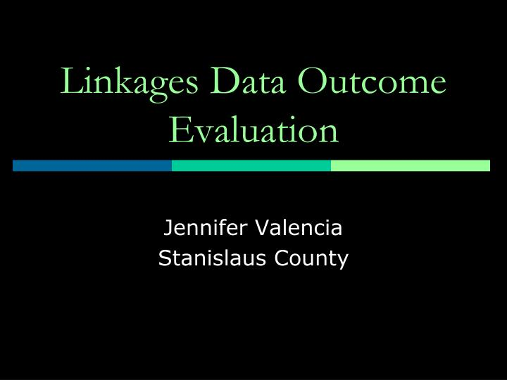 linkages data outcome evaluation n.