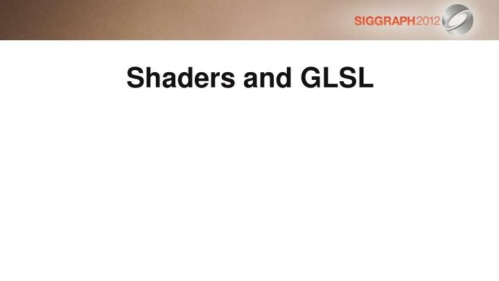Shaders and GLSL