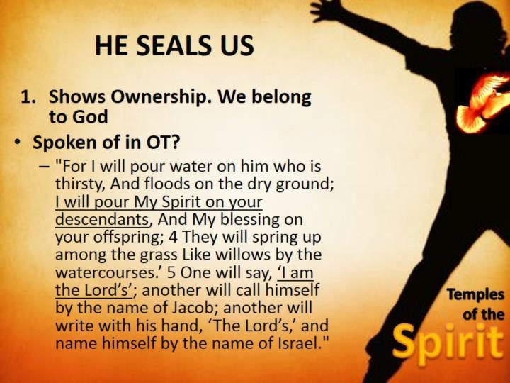 HE SEALS US