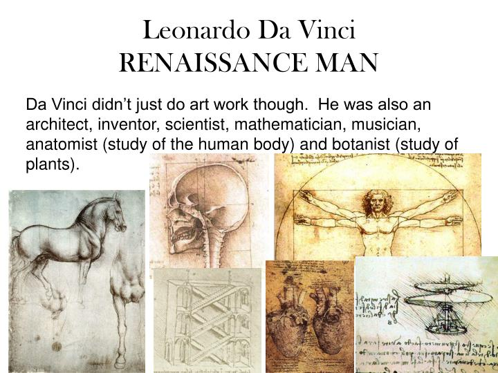 leonardo the renaissance man essay That is the definition of a renaissance man leonardo's ability of a renaissance man leonardo da vinci was essay on  why is leonardo da vinci.
